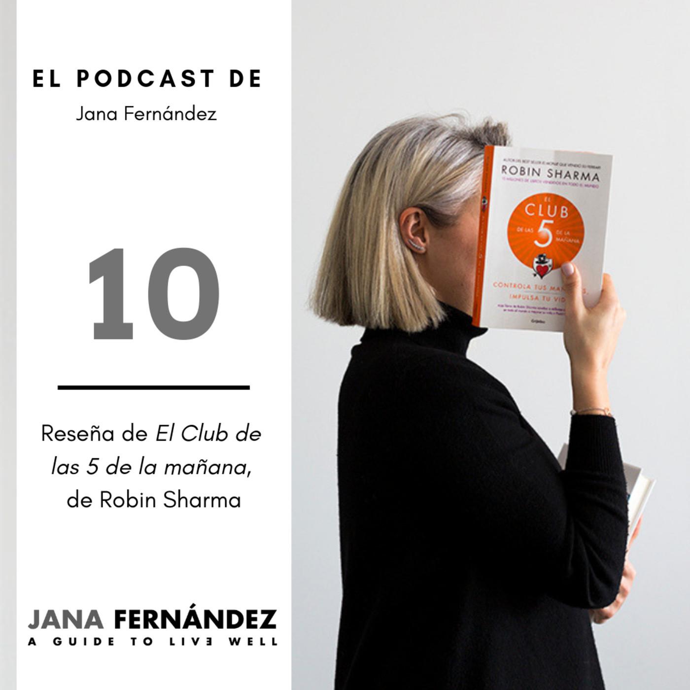 """""""El club de las 5am"""", de Robin Sharma en El Podcast de Jana Fernández en  mp3(01/04 a las 18:44:21) 26:37 33933434 - iVoox"""