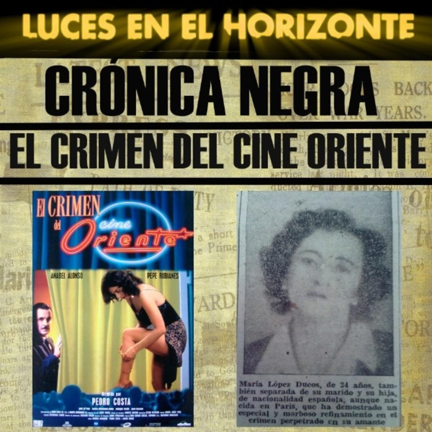 Luces En El Horizonte Cronica Negra 17 El Crimen Del Cine Oriente