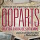 Ooparts, Objetos fuera de su tiempo (con Chris Aubeck)