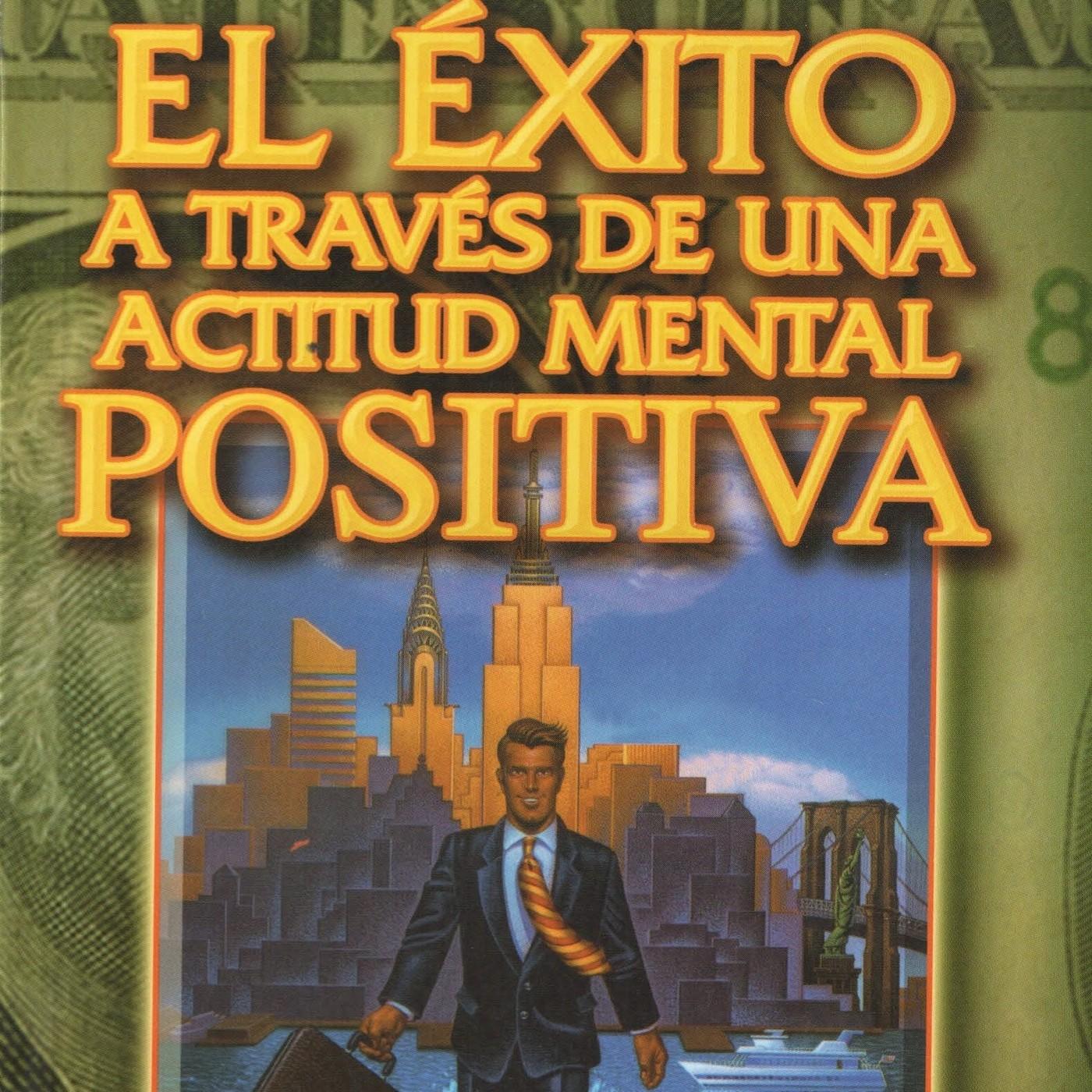 AUDIOLIBRO - La Actitud Mental Positiva. Un Camino Hacia El Éxito [Napoleon  Hill / W. Clement Stone] en AUDIOLIBROS en mp3(10/04 a las 05:29:21)  09:48:48 ...