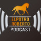 ElPotroRoberto.com #Podcast Episodio #63