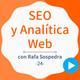 Técnicas SEO y de Analítica Web que no conoces, con Rafa Sospedra - #26