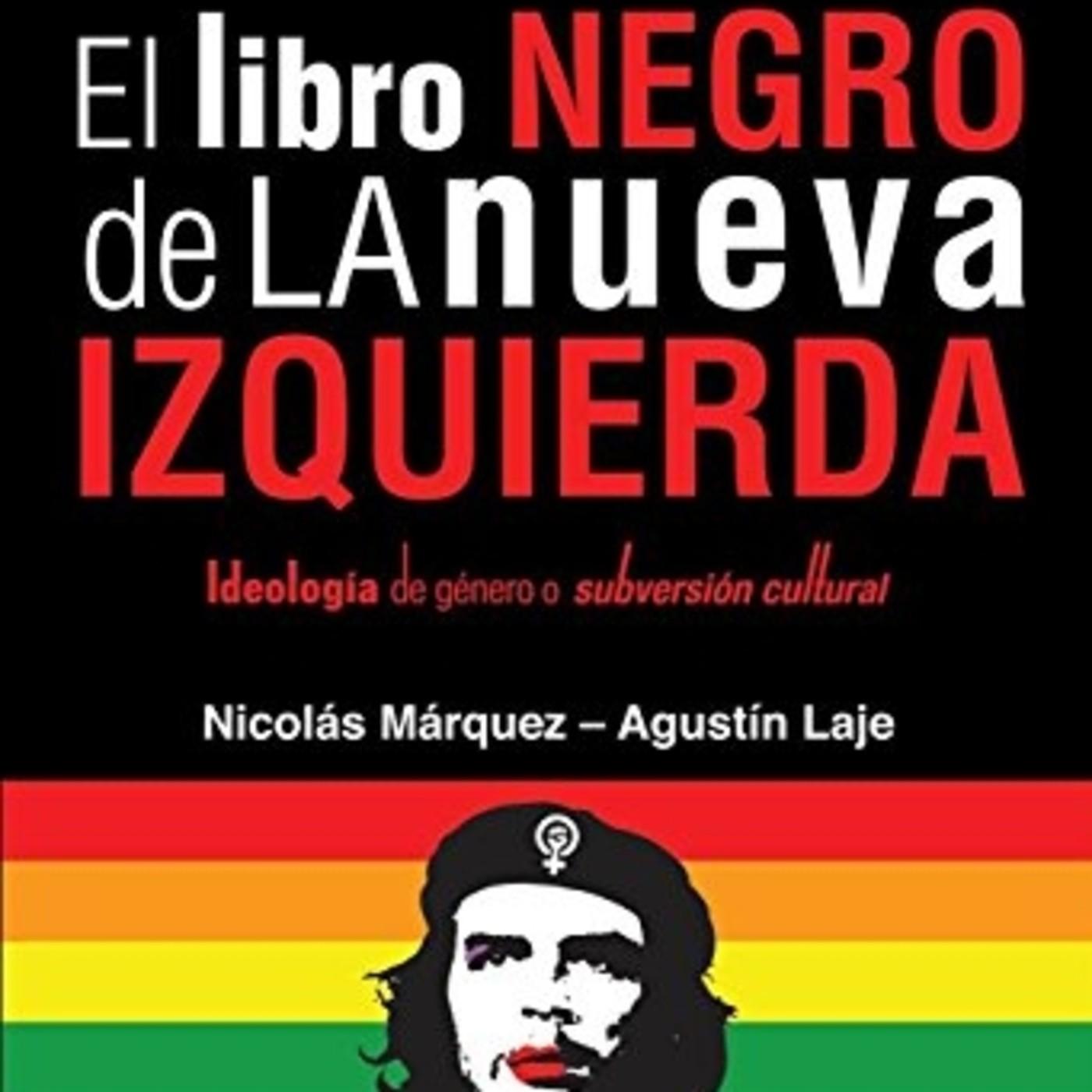 El Libro Negro de la Nueva Izquierda: Ideología de género o subversión  cultural en ¡ESTO ES ESPAÑA! NOTICIAS en mp3(20/10 a las 13:39:23) 14:35  13398681 - ...