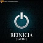 #051 - Reinicia (parte 1)