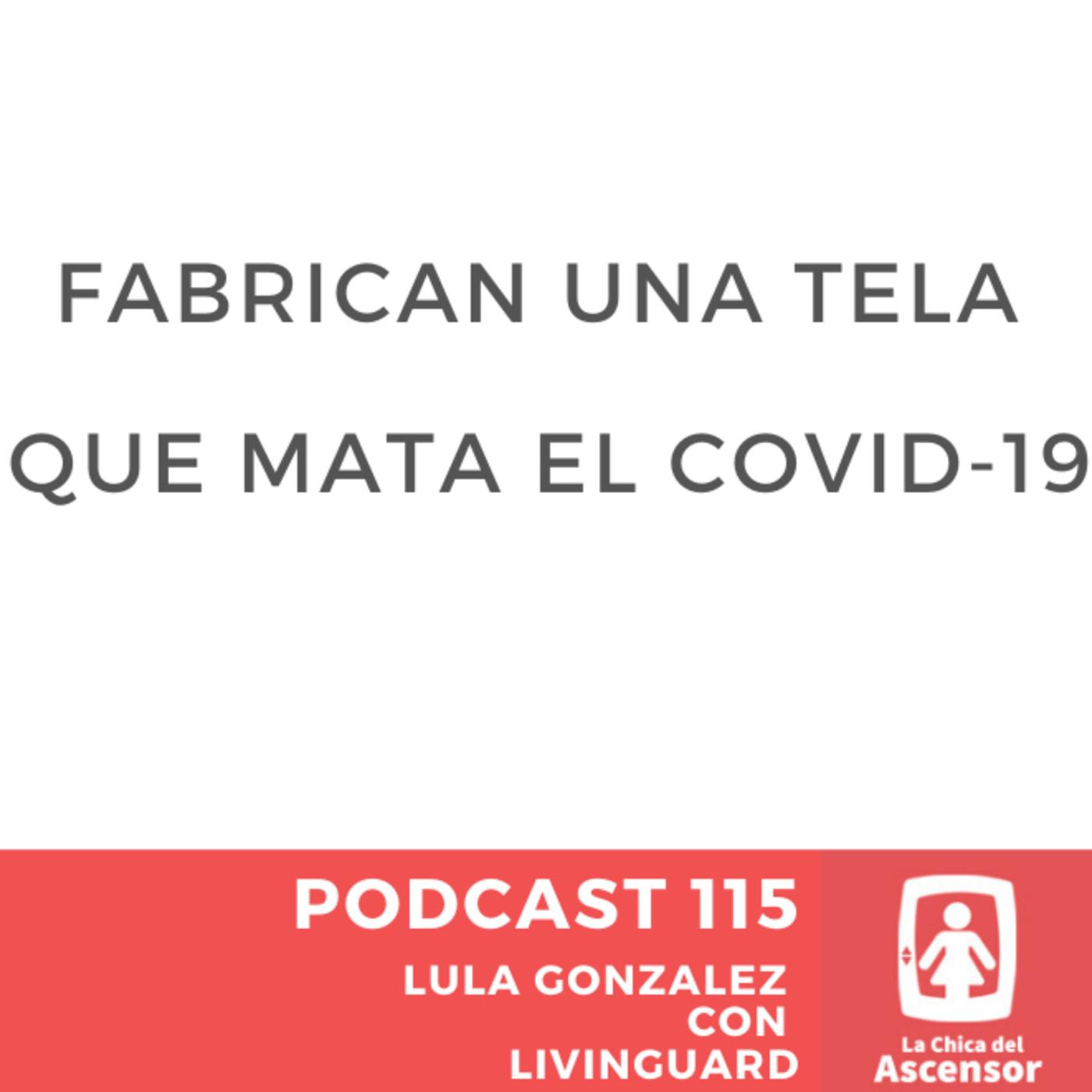 115 - Fabrican un tejido con tecnología innovadora que mata el COVID-19