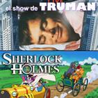 LODE 7x36 –Archivo Ligero– EL SHOW DE TRUMAN, SHERLOCK HOLMES la serie animada