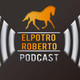 ElPotroRoberto.com #Podcast Episodio #61