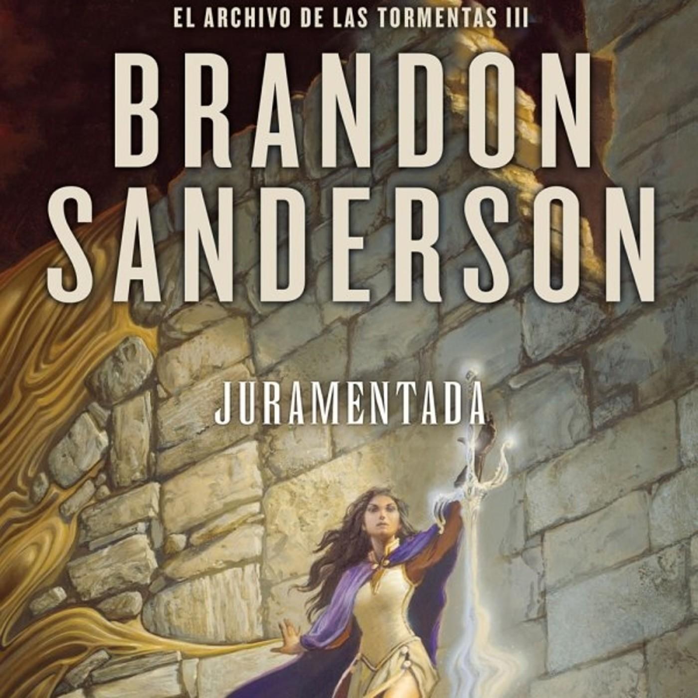 Juramentada 24 - Arch Tormentas 3 - Brandon sanderson en Mis lecturas en  mp3(25/06 a las 22:51:19) 01:53:37 26723516 - iVoox