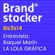 Bs3x14 - Hablamos de branding y ortotipografía con Lalolagráfica