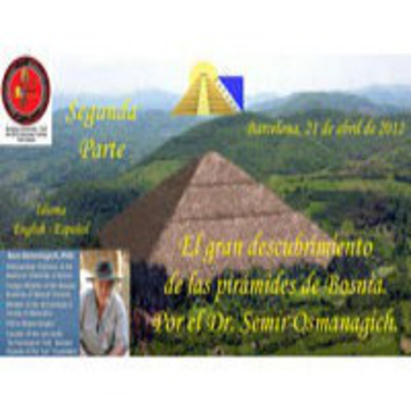 El gran descubrimiento de las pirámides de Bosnia - 2ª parte en La ...
