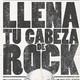 llena tu cabeza de rock (Prog.411 Miercoles Leyendas ´18)