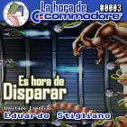 La Hora De Commodore #0003(2T) – Es Hora De Disparar Con Eduardo Stigliano