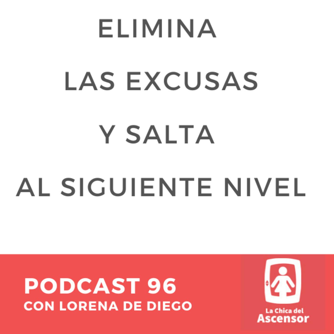 96 - Elimina las excusas y salta al siguiente nivel en productividad