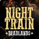 Night Train   Deadlands - Sesion II