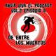 Ansia Viva Vol.2 - Episodio 8 – DE ENTRE LOS MUERTOS