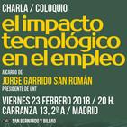 El impacto tecnológico en el empleo (por Jorge Garido, Madrid, 23-II-2018)