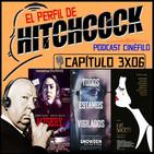 El Perfil de Hitchcock 3x06: Snowden, Café Society y Misery.