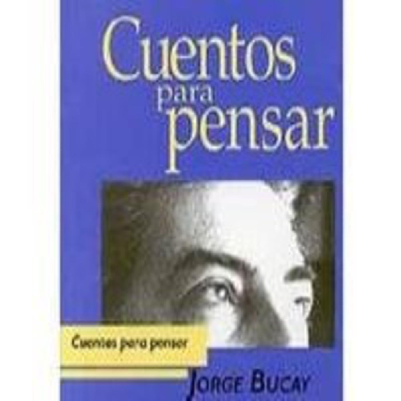 Cuentos para pensar (Jorge Bucay) en Cuentos para pensar