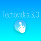TecnoVidas 3.0 Podcast