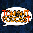 Tonight podcast