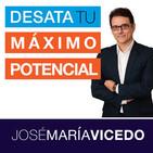 DESATA TU MÁXIMO POTENCIAL con José María Vicedo
