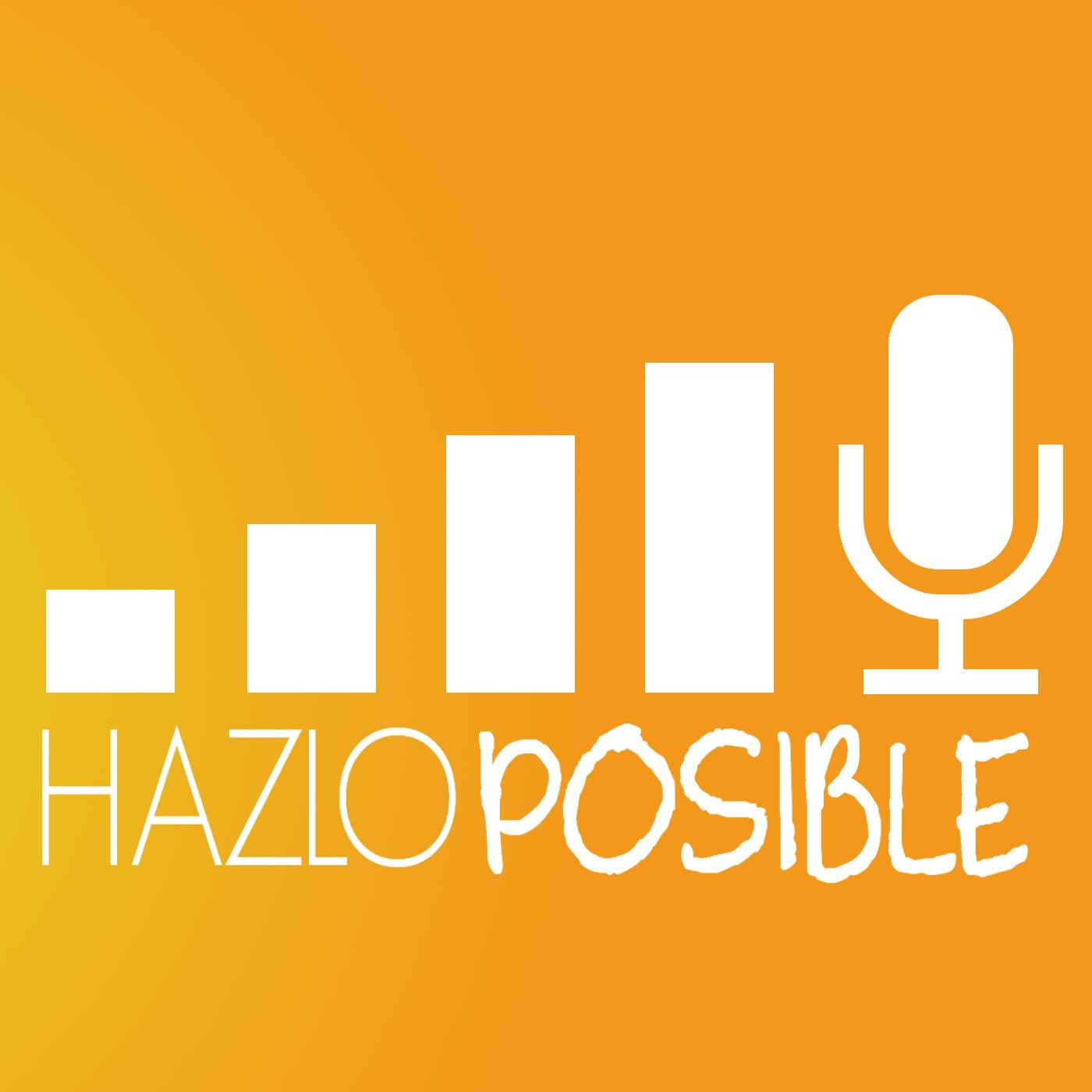 Hazlo Posible by hazloPosible on Apple Podcasts