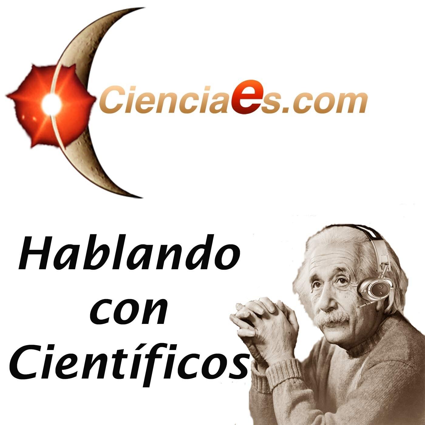 Image result for HABLANDO CON CIENTIFICOS CIENCIA.ES