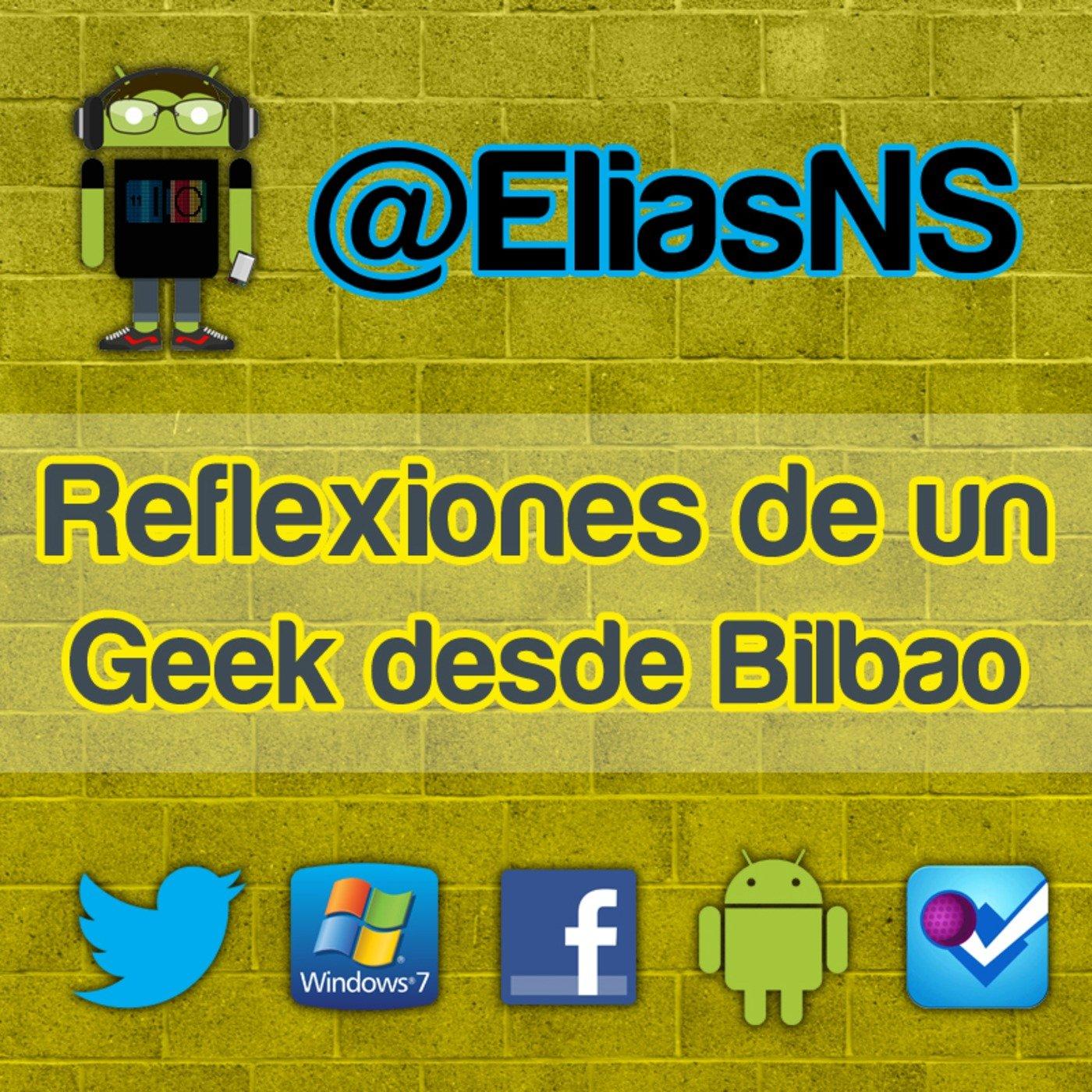 <![CDATA[Reflexiones de un Geek desde Bilbao]]>