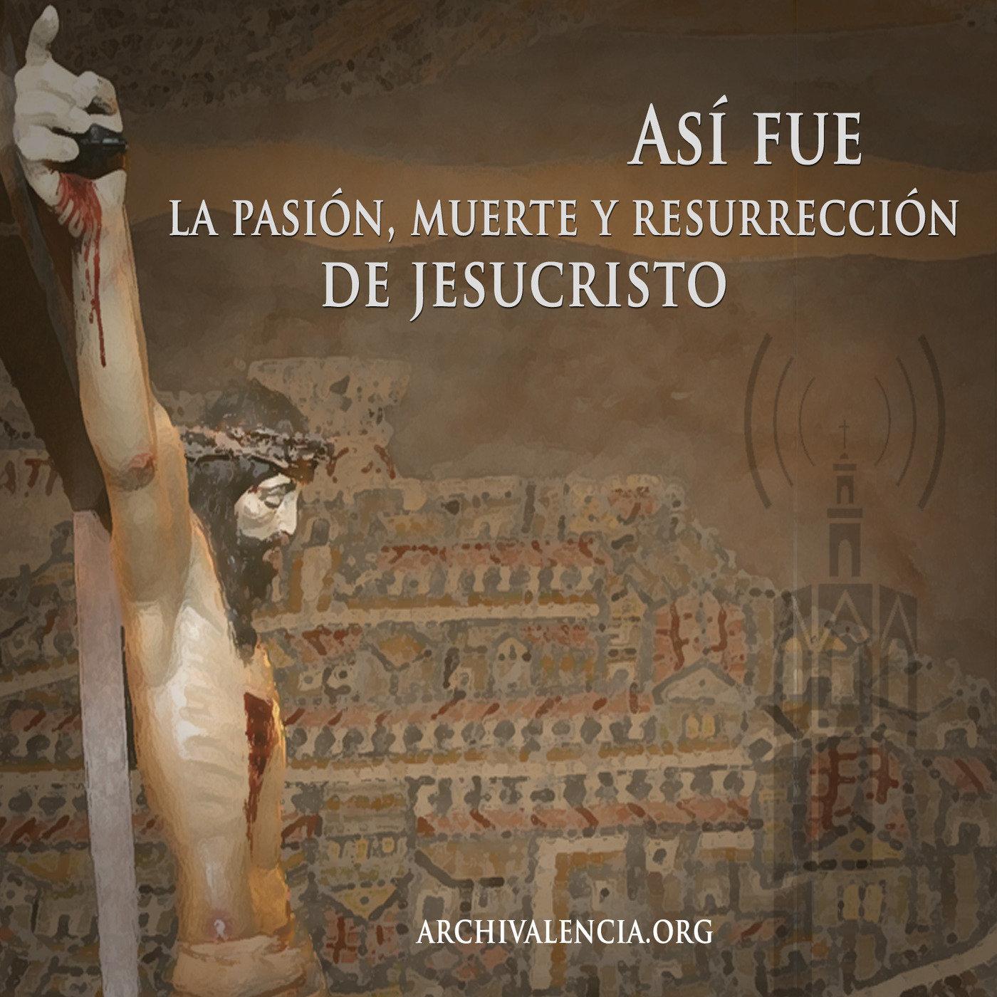 <![CDATA[Así fue la pasión, muerte y resurrección]]>
