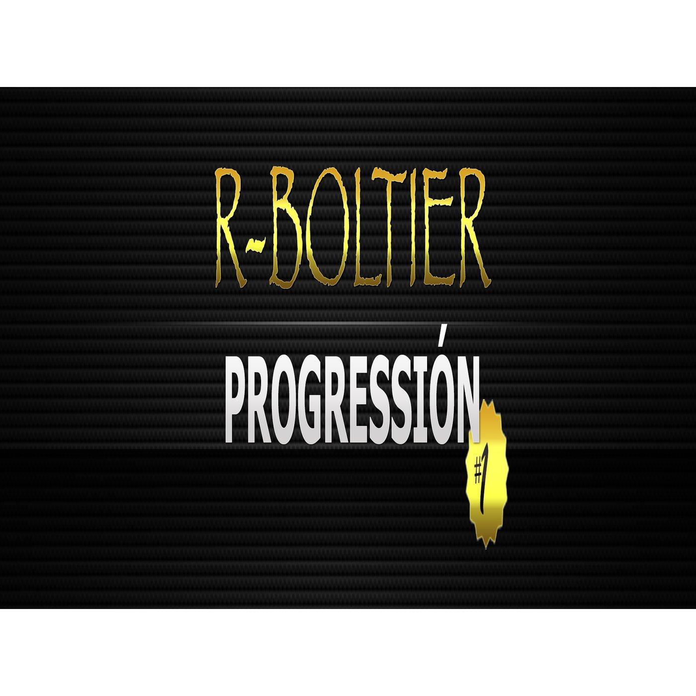 <![CDATA[R-Boltier - Progressión]]>