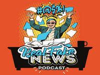 Real Fake News Podcast - Ep65 - Self-ie Destructive