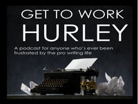 GET TO WORK HURLEY: Episode 9. Real talk about why women in every industry are done with the bullshit, why it's OK ...