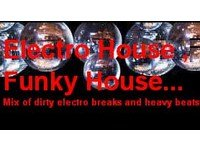 Electro House ,Filthy House, Dirty Electro, ohh...
