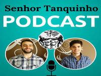 Senhor Tanquinho - Podcast