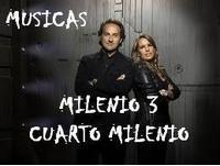 MUSICAS MILENIO 3 y CUARTO MILENIO