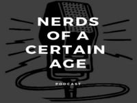 Nerds of a Certain Age Ep 29