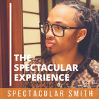 Mentorship, Negative Friends and Not Being A Lazy Thinker, with Spectacular Smith - TSE004