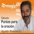 Sábado 11 de noviembre de 2017 - Puntos para la oración con Agustín Rivarola