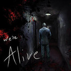 """We're Alive - A """"Zombie"""" Story of survival"""