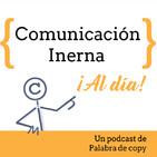 ¿Por qué un comunicador interno es tan valioso para la empresa?
