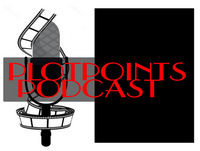 Plotpoints Podcast Episode 128, 2018.05.18