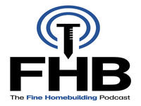 The Fine Homebuilding Podcast: Episode 116