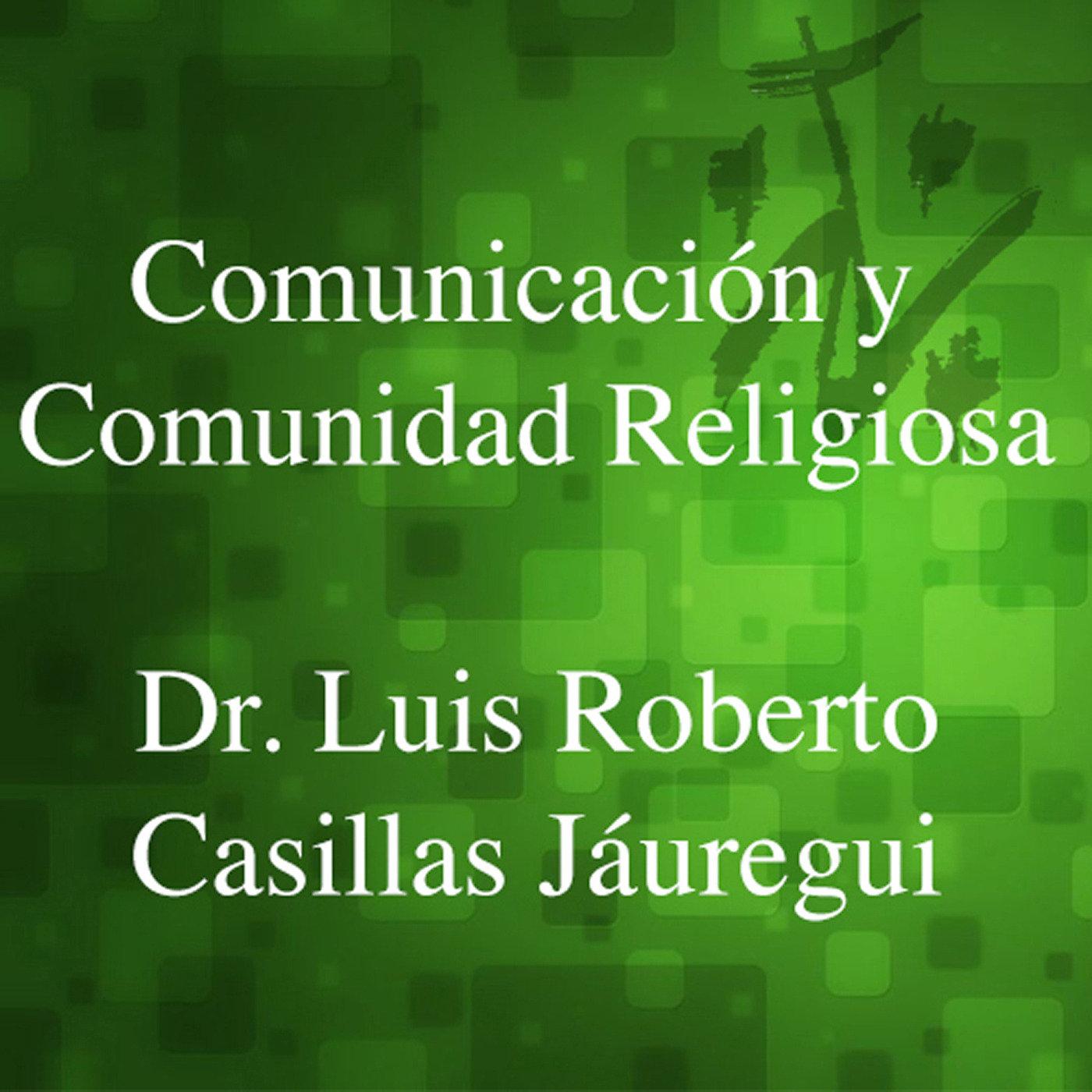 <![CDATA[Comunicación y comunidad - Dr. Luis Roberto Casill]]>