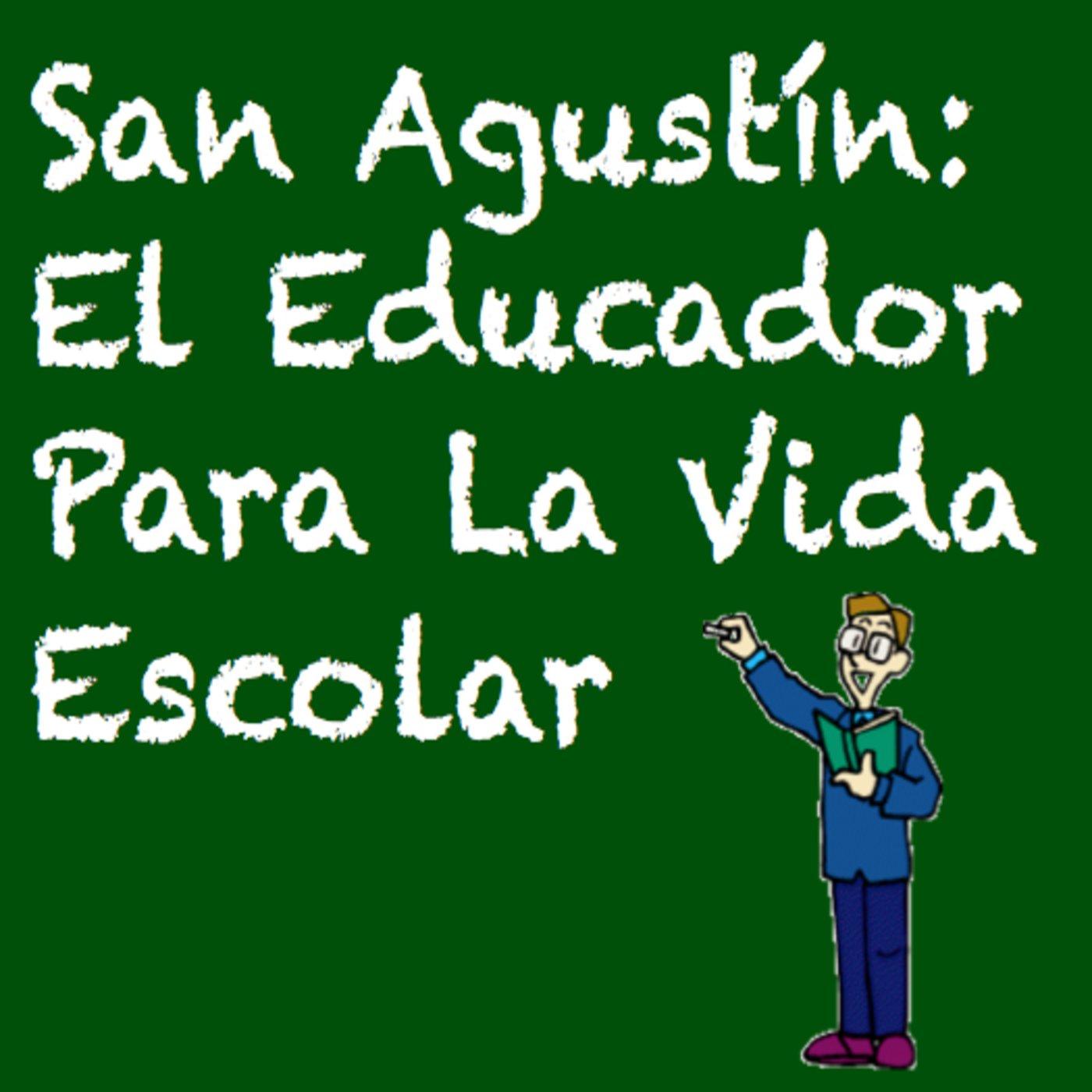 <![CDATA[San Agustín El Educador Para La Vida Escolar]]>