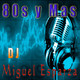 PROGRAMA DE RADIO 3 80S Y MAS