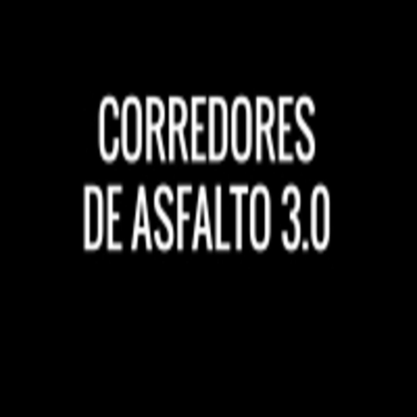<![CDATA[Corredores de asfalto 3.0]]>