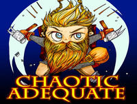 CHAOTIC ADEQUATE 53 - The Battle for Acrelius Pt. 18