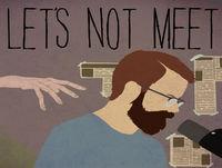 Let's Not Meet 51: Through The Walls