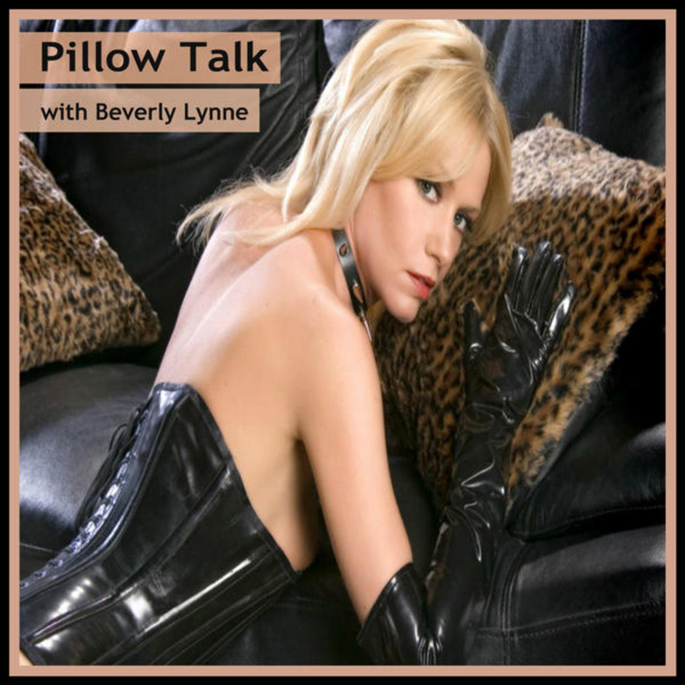 103 Pillow Talk With Beverly Lynne Uk Antiporn In Pillow Talk Sexuality Comedy Sex Education In Mp315 01 A Las  Ivoox