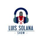Luis Solana Show